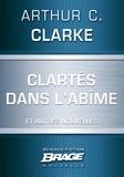 Arthur C. Clarke et G. W. Barlow - Clartés dans l'abîme (suivi de) Dernières instructions (suivi de) Lumière au cœur des ténèbres.