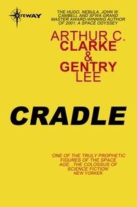 Arthur C. Clarke et Gentry Lee - Cradle.