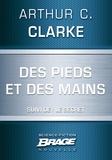 Arthur C. Clarke et G. W. Barlow - Des pieds et des mains (suivi de) Le Secret.