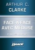Arthur C. Clarke et G. W. Barlow - Face-à-face avec Méduse (suivi de) Marée neutronique (suivi de) Retrouvailles.