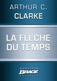 Arthur C. Clarke et Adrien Veillon - La Flèche du temps.