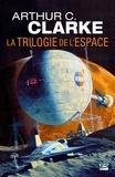 Arthur-C Clarke - La trilogie de l'espace - L'intégrale.