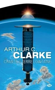 Arthur C. Clarke - Les Chants de la Terre lointaine.