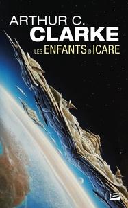 Arthur-C Clarke - Les enfants d'Icare.
