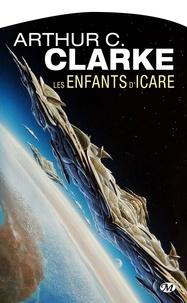 Arthur C. Clarke - Les enfants d'Icare.