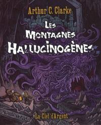 Arthur-C Clarke - Les Montagnes hallucinogènes.