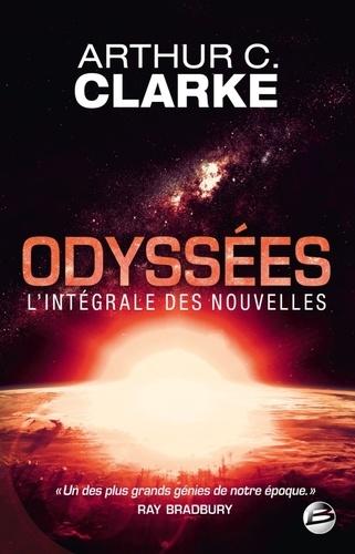 Arthur C. Clarke - Odyssées - L'intégrale des nouvelles.