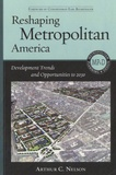 Arthur C Nelson - Reshaping Metropolitan America - Development Trends and Opportunities to 2030.