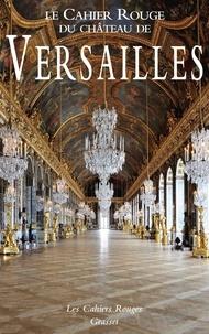 Arthur Chevallier - Le Cahier Rouge du château de Versailles.
