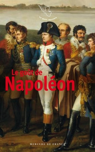 Arthur Chevallier - Le goût de Napoléon.