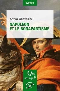 Arthur Chevallier - Napoléon et le bonapartisme.