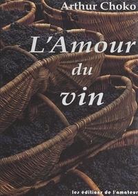 Arthur Choko et  Collectif - L'amour du vin.