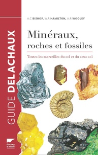 Minéraux, roches et fossiles- Toutes les merveilles du sol et du sous-sol - Arthur Clive Bishop pdf epub