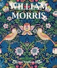 Arthur Clutton-Brock - William Morris.