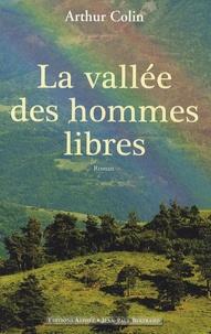Arthur Colin - La vallée des hommes libres.