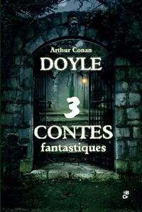 Arthur Conan Doyle - 3 contes fantastiques - Le parasite ; La main brune ; Le lot n° 249.