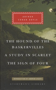 Arthur Conan Doyle - A Study in Scarlet ; The Sign of Four ; The Hound of the Baskervilles.