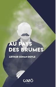 Arthur Conan Doyle - Au pays des brumes.