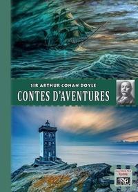 Arthur Conan Doyle - Contes d'aventures.