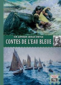 Arthur Conan Doyle - Contes de l'eau bleue.