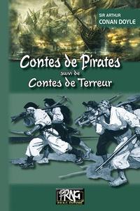 Arthur Conan Doyle - Contes de pirates suivi de Contes de terreur.