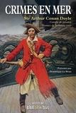 Arthur Conan Doyle - Crimes en mer - Contes de pirates, contes de la haute mer.