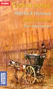 Arthur Conan Doyle - Deux aventures of Sherlock Holmes - La bande mouchetée ; Les trois étudiants, Edition bilingue français-anglais.