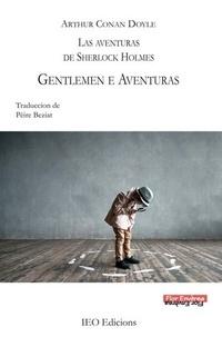 Arthur Conan Doyle - Gentlemen e aventuras - Las aventuras de Sherlock Holmes. Tome 2.