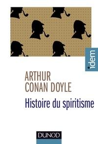 Arthur Conan Doyle - Histoire du spiritisme.