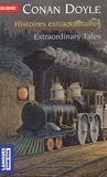 Arthur Conan Doyle - Histoires extraordinaires : Extraordinary Tales.
