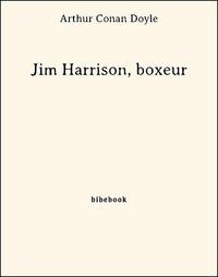 Arthur Conan Doyle - Jim Harrison, boxeur.