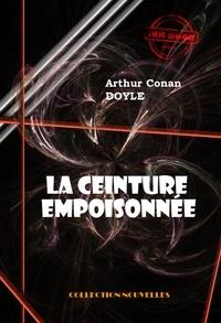 Arthur Conan Doyle - La ceinture empoisonnée - édition intégrale.