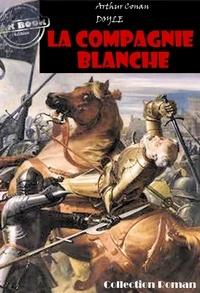 Arthur Conan Doyle - La Compagnie Blanche - édition intégrale.