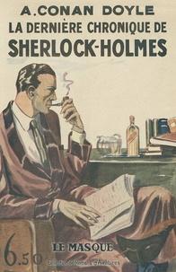 Arthur Conan Doyle - La dernière chronique de Sherlock Homes.