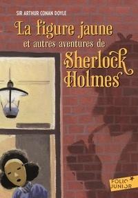Arthur Conan Doyle - La figure jaune - Et autres aventures de Sherlock Holmes.