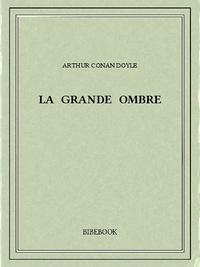 Arthur Conan Doyle - La grande ombre.