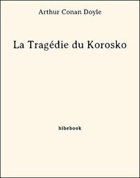 Arthur Conan Doyle - La Tragédie du Korosko.