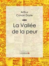 ARTHUR CONAN DOYLE et  Anonyme - La Vallée de la peur.