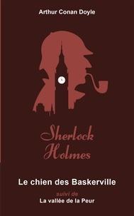 Arthur Conan Doyle et Arthur Conan Doyle - Le Chien des Baskerville - suivi de La Vallée de la peur.