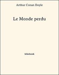 Arthur Conan Doyle - Le Monde perdu.