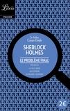 Arthur Conan Doyle - Le problème final précédé de La face jaune, Un estropié, Le malade à demeure.