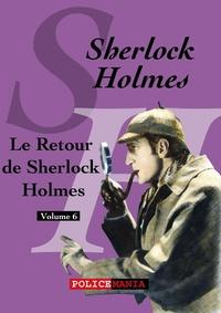 Arthur Conan Doyle - Le Retour de Sherlock Holmes - Sherlock Holmes, volume 6.
