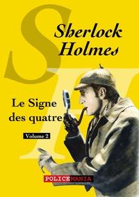Arthur Conan Doyle - Le Signe des quatre - Sherlock Holmes, volume 2.
