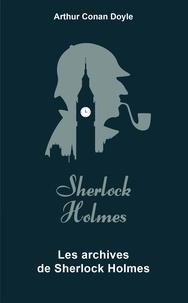 Arthur Conan Doyle et Arthur Conan Doyle - Les Archives de Sherlock Holmes.