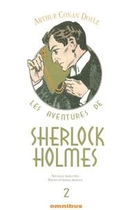 Arthur Conan Doyle - Les aventures de Sherlock Holmes Tome 2 : Les Mémoires de Sherlock Holmes (II) ; Le Chien des Baskerville (II) ; Le retour de Sherlock Holmes.