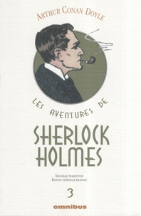 Arthur Conan Doyle - Les aventures de Sherlock Holmes Tome 3 : La vallée de la peur ; Son dernier coup d'archet ; Les archives de Sherlock Holmes.