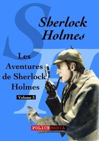 Arthur Conan Doyle - Les Aventures de Sherlock Holmes - Sherlock Holmes, volume 3.