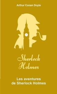 Arthur Conan Doyle et Arthur Conan Doyle - Les Aventures de Sherlock Holmes.