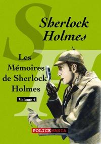 Arthur Conan Doyle - Les Mémoires de Sherlock Holmes - Sherlock Holmes, volume 4.