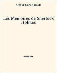 Arthur Conan Doyle - Les Mémoires de Sherlock Holmes.